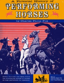 A Pictorial History of Performing Horses - Book - USA, 1960